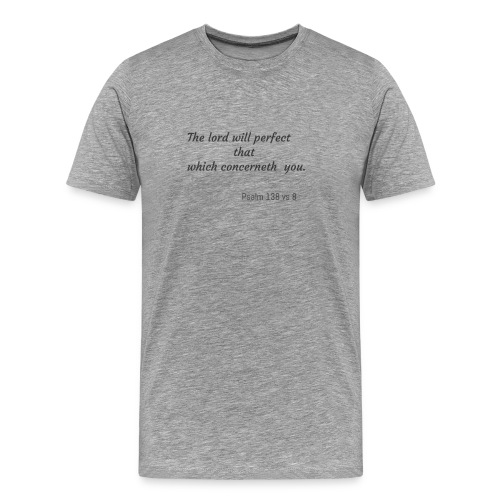 Lord will perfect that which concerneth me - Men's Premium T-Shirt