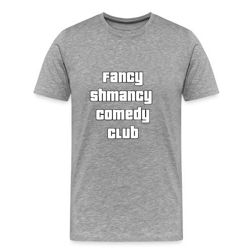 Fancy Shamncy Comedy Club - Men's Premium T-Shirt