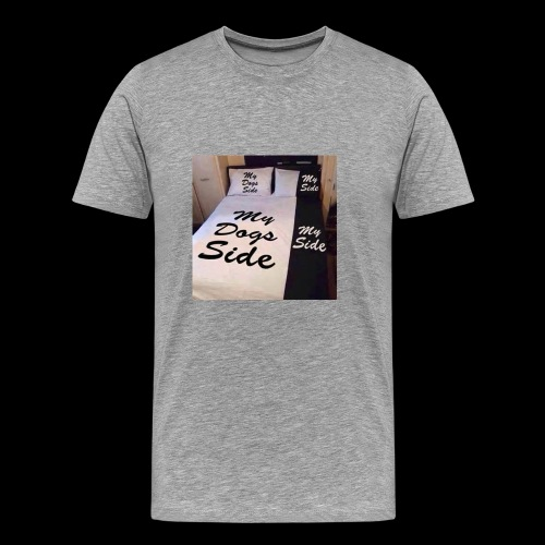 My side of the bed, my dogs side - Men's Premium T-Shirt