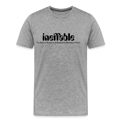 Ineffable great meaning - Men's Premium T-Shirt