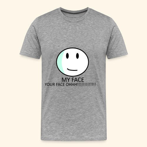 My Face Your Face - Men's Premium T-Shirt