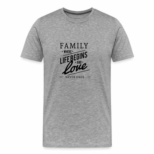 Family where life begins and love T-Shirt. - Men's Premium T-Shirt