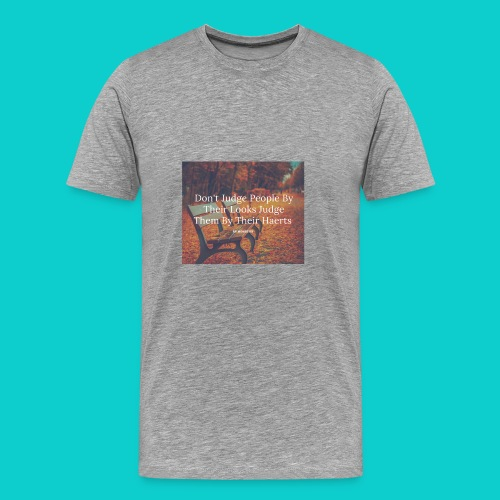 Don't Judge by their look - Men's Premium T-Shirt
