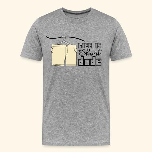 CREATIVE DESIGN || LIFE IS SHORT - Men's Premium T-Shirt