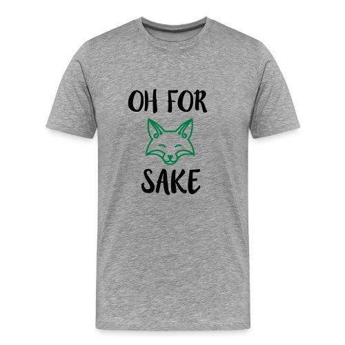 Oh For Fox Sake Design - Men's Premium T-Shirt