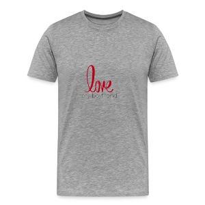 love my boyfriend - Men's Premium T-Shirt
