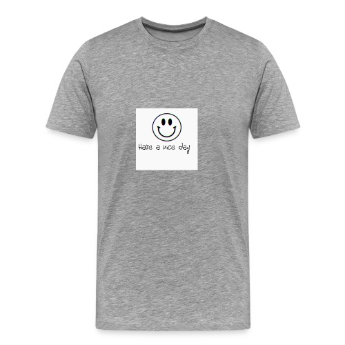 Have a nice day - Men's Premium T-Shirt