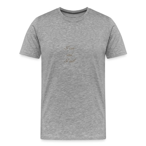I CAN AND I WIL - Men's Premium T-Shirt