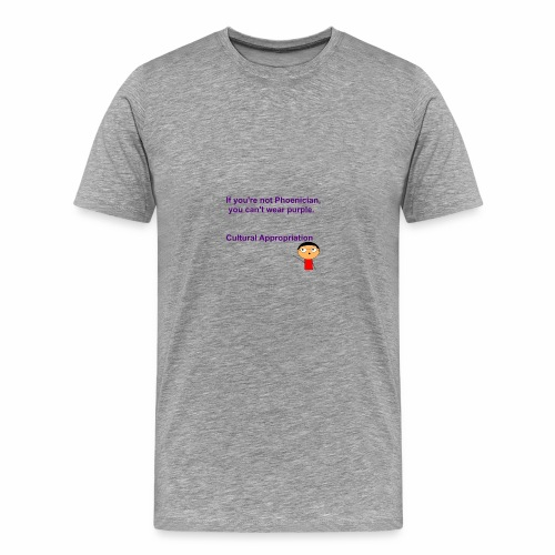 Cultural Appropriation - Men's Premium T-Shirt