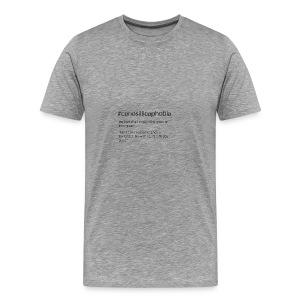 cenosillicaphobia - Men's Premium T-Shirt