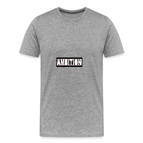 Ambition - Men's Premium T-Shirt