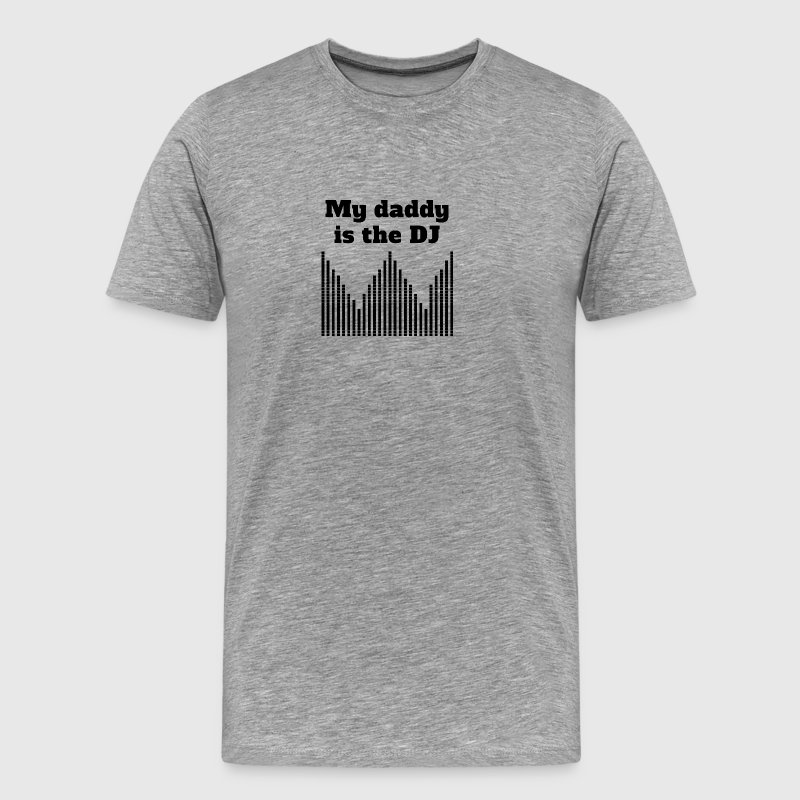 My Daddy Is The DJ - Men's Premium T-Shirt
