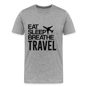 EAT, SLEEP, BREATHE, TRAVEL - Men's Premium T-Shirt