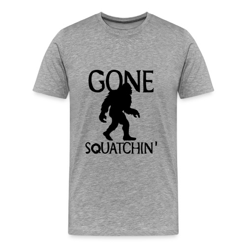 Gone Squatchin Hide and Seek Bigfoot Yeti - Men's Premium T-Shirt