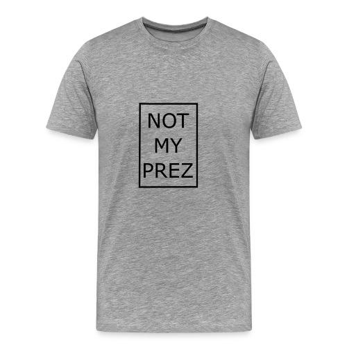 Not My Prez - Men's Premium T-Shirt