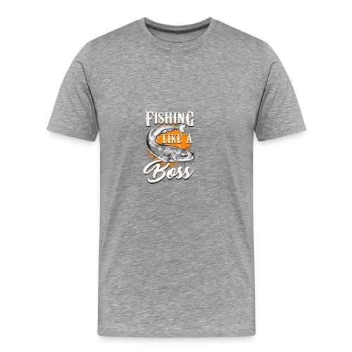 Fishing like a BOSS - Men's Premium T-Shirt
