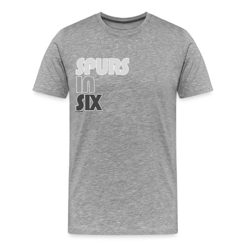 Spurs in Six Spirit Tee - Men's Premium T-Shirt
