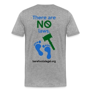 There are NO laws. - Men's Premium T-Shirt