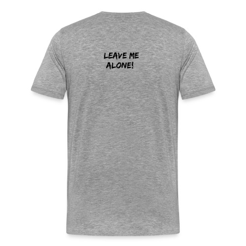 Leave Me Alone Merch - Men's Premium T-Shirt