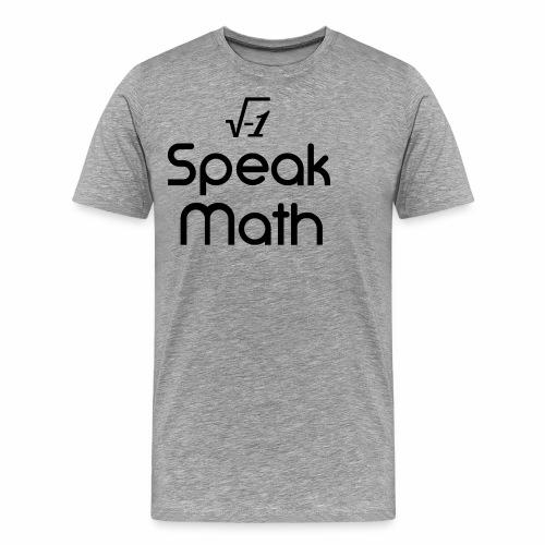 i Speak Math - Men's Premium T-Shirt