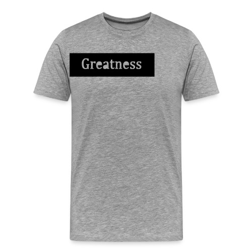 Greatness - Men's Premium T-Shirt