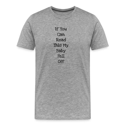 baby fell off - Men's Premium T-Shirt