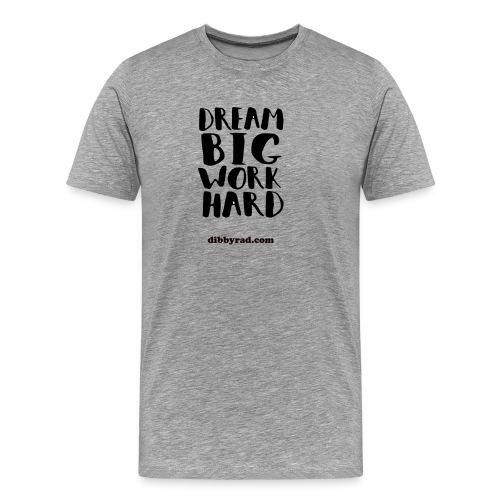 Dream big - dibbyrad - Men's Premium T-Shirt