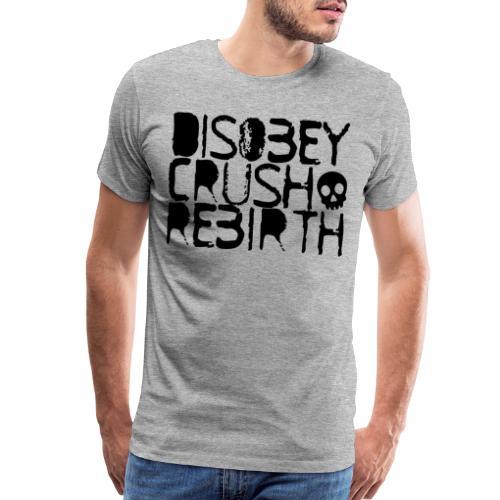 disobey crush rebirth - Men's Premium T-Shirt