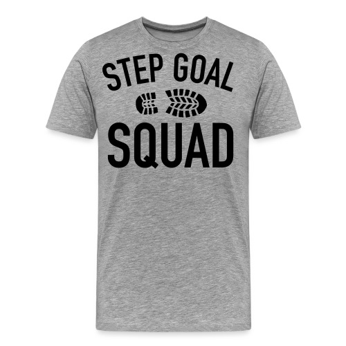 Step Goal Squad Shirt 1 - Men's Premium T-Shirt