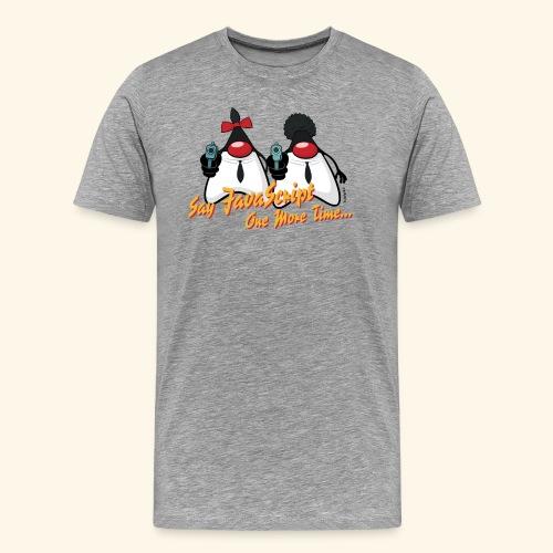 Say JavaScript - Men's Premium T-Shirt