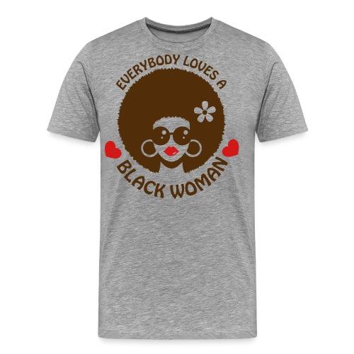 Everybody Loves Black Woman 3 - Men's Premium T-Shirt