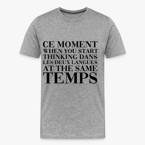 Ce Moment When You Start Thinking Dans Les Deux... - Men's Premium T-Shirt