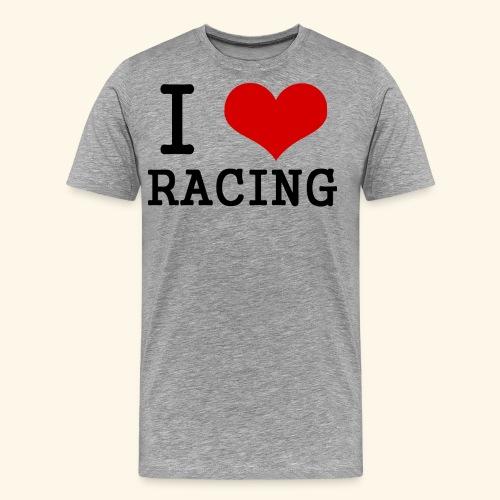 I love racing - Men's Premium T-Shirt