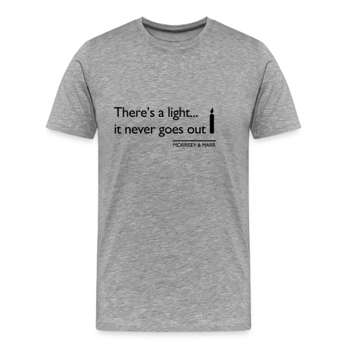 Theres a light - Men's Premium T-Shirt