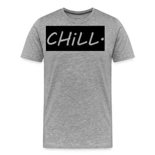 CHILL. - Men's Premium T-Shirt