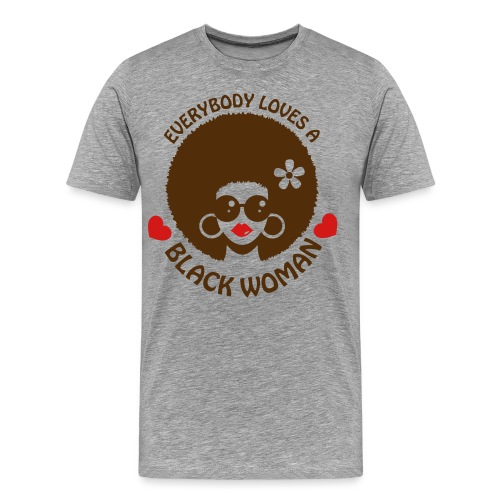 Everybody Loves Black Woman 3 - Men's Premium T-Shirt