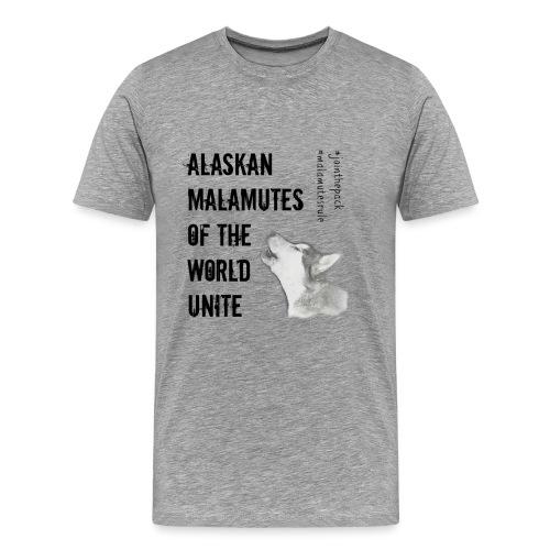Alaskan Malamutes Unite - Men's Premium T-Shirt