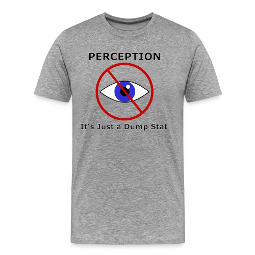 Perception Dump Stat - Men's Premium T-Shirt