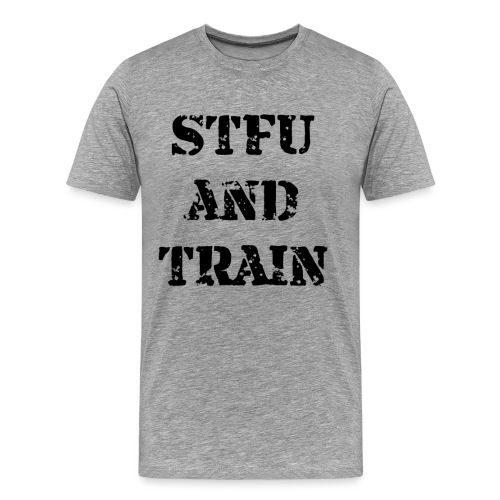 stfu_train_black - Men's Premium T-Shirt