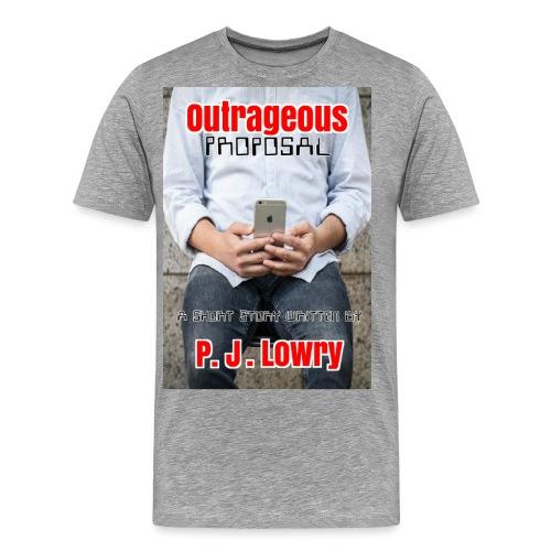 Outrageous Proposal - Men's Premium T-Shirt