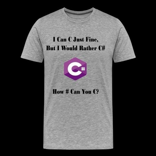 C Sharp Funny Saying - Men's Premium T-Shirt