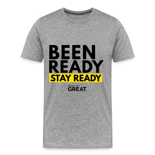 BEEN READY STAY READY - Men's Premium T-Shirt
