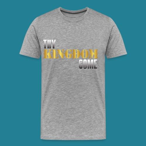 Thy Kingdom Come - Men's Premium T-Shirt