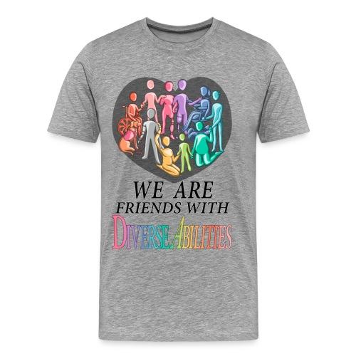 We Are Friends With DiverseAbilities - Men's Premium T-Shirt
