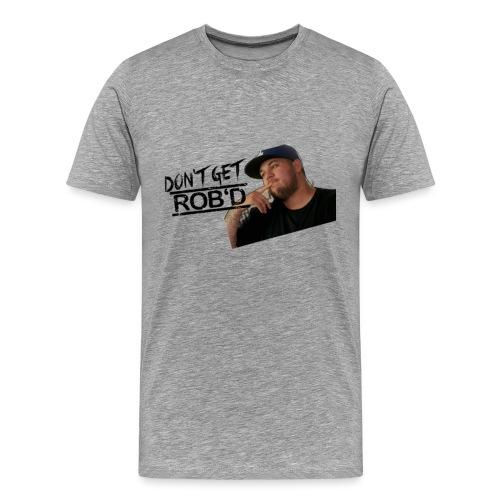 Don't Get Rob'd - Men's Premium T-Shirt