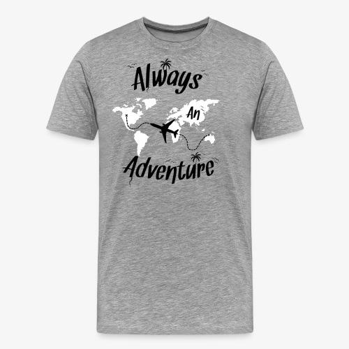 ALWAYS AN ADVENTURE - Men's Premium T-Shirt