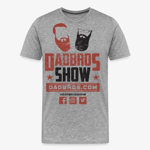 Dad Bros Show Fight Shirt - Men's Premium T-Shirt