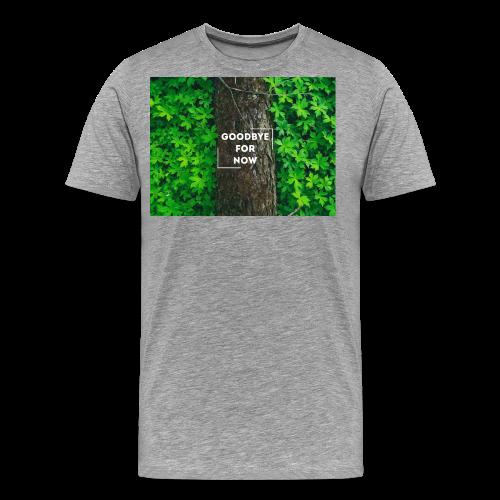 Goodbye For Now Design - Men's Premium T-Shirt