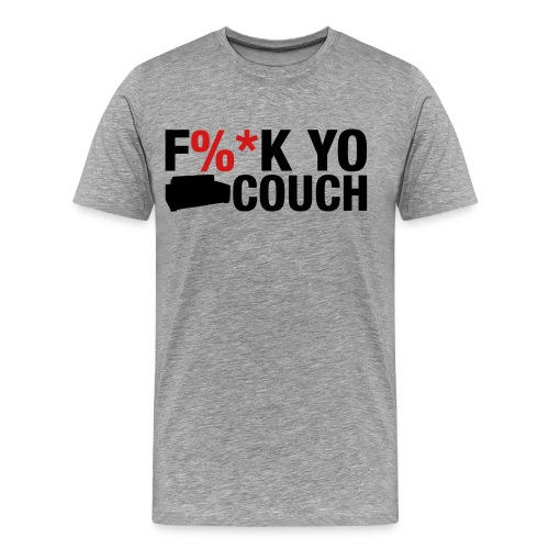 F%*K YO COUCH - Men's Premium T-Shirt