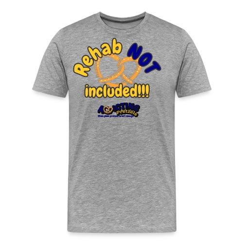 Rehab Not Included! - Men's Premium T-Shirt